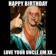 Meme Xx - happy birthday love your uncle jim xx jimmy saville 1 meme