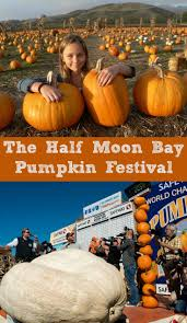 Pumpkin Patches In Bakersfield Ca by Best 25 Half Moon Bay California Ideas On Pinterest Half Moon