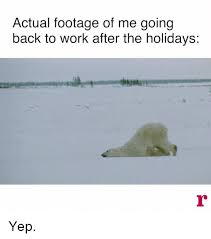 actual footage of me going back to work after the holidays yep
