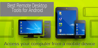 android remote access 6 best android remote desktop apps