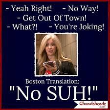 Boston Meme - 34 best the boston accent images on pinterest boston massachusetts