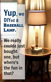 we diyed a baseball lamp oh yes we did the creek line house