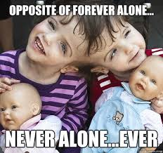 Never Alone Meme - trying to sleep r creepy will help you with that never alone