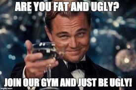 Fat Ugly Meme - leonardo dicaprio cheers meme imgflip