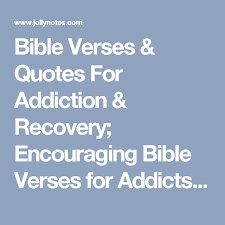 bible verses u0026 quotes addiction u0026 recovery encouraging bible