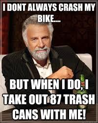 Bike Crash Meme - the most interesting man in the world memes quickmeme
