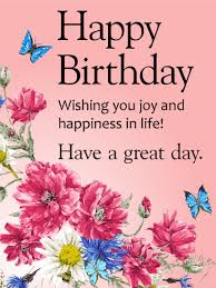 birthday cards images wishing you joy and happiness happy birthday