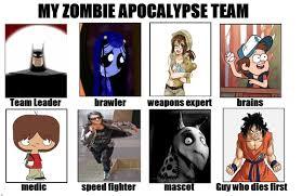 Zombie Team Meme - meme my zombie apocalypse team by juymortegalovesp on deviantart