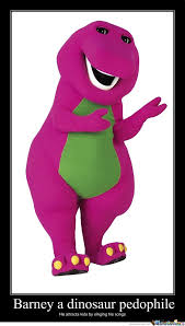 Barney Meme - barney a dinosaur pedophile by carlo meme center