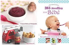 cuisiner pour bebe un livre 365 recettes pour bébé à gagner cuisine de bébé
