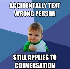 drunk good idea sober bad idea texting the wrong person drunk