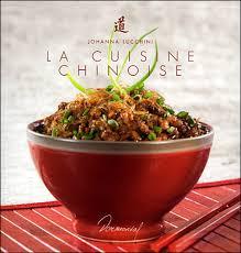 la cuisine asiatique la cuisine chinoise broché johanna lucchini achat livre