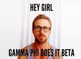 Happy Birthday Meme Ryan Gosling - ryan gosling loves gamma phi beta gammaphi sorority recruitment