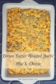 brown butter roasted garlic mac cheese dash of jazz
