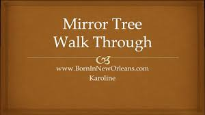mirror tree walk through