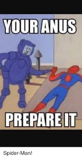 Spider Meme Misunderstood Spider Meme - your anus prepare it reddit meme on me me