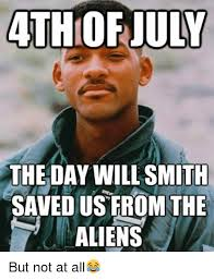 Will Smith Memes - athiofjuly the day will smith saved us from the aliens but not at