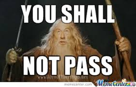 You Shall Not Pass Meme - you shall not pass photogenic guy by recyclebin meme center