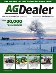 agdealer eastern ontario edition january 2014 by farm business
