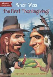the first thanksgiving 1621 what was the first thanksgiving by joan holub scholastic
