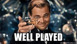 Well Played Meme - well played dicaprio gatsby meme generator