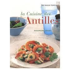 cuisine des antilles cuisine des antilles plus de 70 recettes faciles et plus de 300