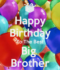Happy Birthday Wishes To Big The 25 Best Happy Birthday Big Brother Ideas On Pinterest Happy