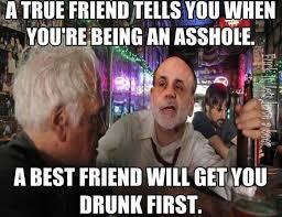 True Friend Meme - fancy true friend will tell you youre being an asshole friends meme