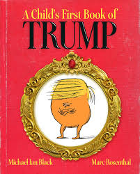 a child u0027s first book of trump book by michael ian black marc