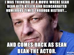 Sean Bean Meme - sean bean movie idea meme on imgur