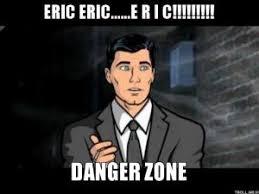 Danger Zone Meme - eric meme kappit