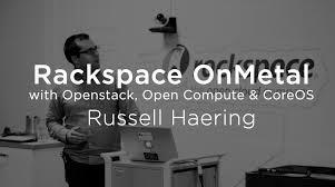 Rackspace Onmetal With Openstack Open Compute U0026 Coreos Youtube