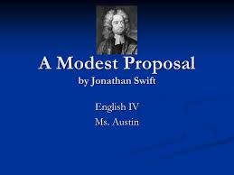 Soapstone For A Modest Proposal A Modest Proposal By Jonathan Swift English Iv Ms Austin Ppt
