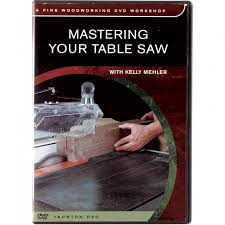 table saw reviews fine woodworking mastering your table saw fine woodworking dvd rockler woodworking