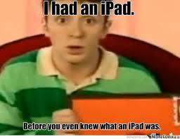 Ipad Meme - the real ipad by geekwithguts meme center