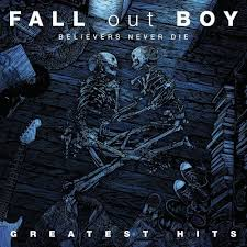boy photo album believers never die the greatest hits fall out boy songs