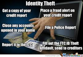 Identity Theft Meme - identity theft by michin70 meme center