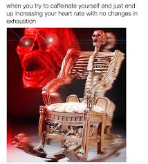 Skeleton Meme - 17 memes only coffee lovers will appreciate