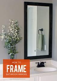 Framing Bathroom Mirror by How To Frame Bathroom Mirrors Gray House Studio