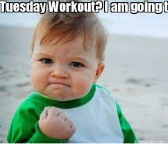 Workout Meme - meme maker tuesday workout i am going to crush it