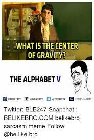 Alphabet Meme - what is the center of gravity3 the alphabet v ki 증 desifun
