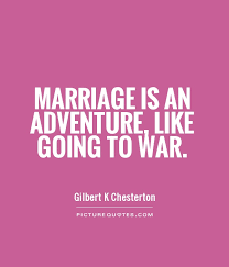 wedding quotes adventure marriage is an adventure like going to war picture quotes