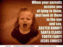 Tooth Fairy Meme - easter bunny santa claus tooth fairy jesus christ atheism not