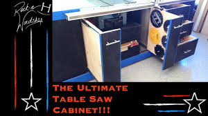 the ultimate table saw cabinet youtube