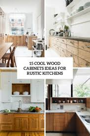 rustic kitchen cabinet ideas 15 cool wood cabinets ideas for rustic kitchens shelterness