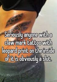 seriously anyone with a claw mark tattoo with leopard print on the
