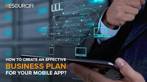 how to create an effective business plan for your mobile app