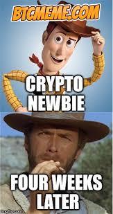 Bitcoin Meme - newbie four weeks later toy story indiana jones bitcoin meme