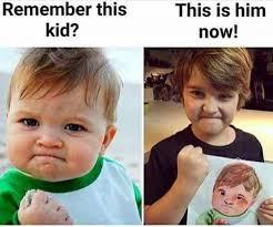 Success Meme - remember success kid this is him now meme xyz