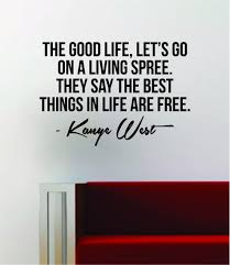 kanye west the good life quote decal sticker wall vinyl art music